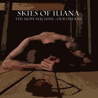 The Hope Machine & Our Dreams — Skies of Iliana