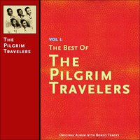 The Best of the Pilgrim Travelers, Vol. 1 — The Pilgrim Travelers