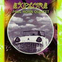 Explore — Paul Horn Quintet