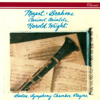 Mozart & Brahms: Clarinet Quintets — Boston Symphony Chamber Players, Harold Wright