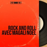 Rock and roll avec Magali Noël — сборник