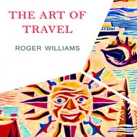 The Art Of Travel — Roger Williams