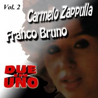 Due In Uno: Carmelo Zappulla & Franco Bruno, Vol. 2 — Carmelo Zappulla, Franco Bruno