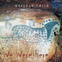 We Were Here — Malcolm Smith