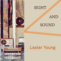 Sight And Sound — Lester Young & The Oscar Peterson Trio