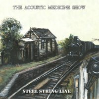 Steel String Line — The Acoustic Medicine Show
