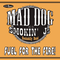 Fuel for the Fire — Mad Dog and the Smokin Js