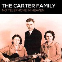 No Telephone In Heaven — The Carter Family