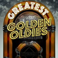 Greatest Golden Oldies — Oldies, The 60's Pop Band, Oldies|The 60's Pop Band