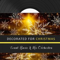 Decorated for Christmas — Count Basie & His Orchestra