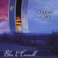 Choose the Sky — Blue O'Connell