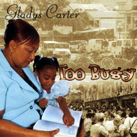 Too Busy — Gladys Carter