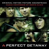 A Perfect Getaway — Boris Elkis