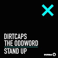 Stand Up — Dirtcaps, The Oddword