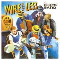Wire Less — The Blues Band