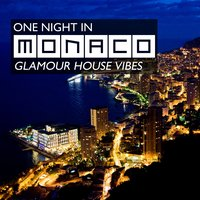 One Night In Monaco - Glamour House Vibes — сборник