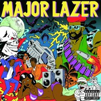 Guns Don't Kill People...Lazers Do — Major Lazer