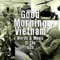 Good Morning Vietnam - Words & Music Of The '60s — сборник