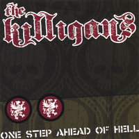One Step Ahead of Hell — The Killigans