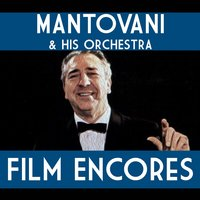 Film Encores — Mantovani & His Orchestra
