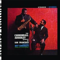 Cannonball Adderley Quintet In San Francisco — Cannonball Adderley Quintet