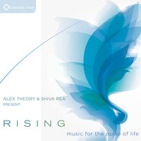 Alex Theory and Shiva Rea Present: Rising — Alex Theory