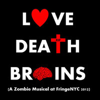 Love Death Brains (A Zombie Musical) — сборник