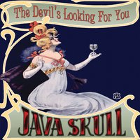 Java Skull — The Devil's Looking For You