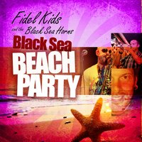Black Sea Beach Party — Fidel's Kids and the Black Sea Horns