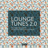 Lounge Tunes 2.0 (The Finest Selection of Smooth and Chill Out Music) — сборник