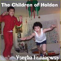 The Children of Holden — Vaughn Hemingway