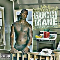 Back To The Traphouse — Gucci Mane