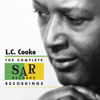 The Complete SAR Records Recordings — L.C. Cooke