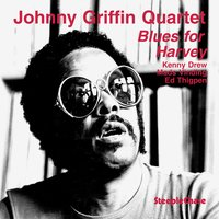 Blues for Harvey — Ed Thigpen, Johnny Griffin, Kenny Drew, Mads Vinding