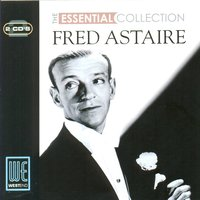 The Essential Collection — Fred Astaire
