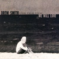 ...We Will Love — Drew Smith and His Band