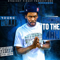 Blowed to the Max — Young Balli