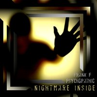 Nightmare Inside — Psychopathic, Frank F
