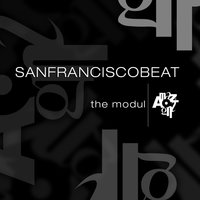 The Modul — Sanfranciscobeat