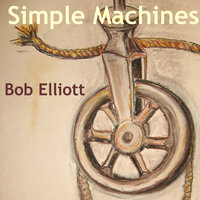Simple Machines — Bob Elliott
