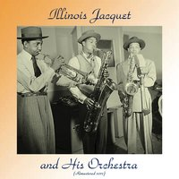 Illinois Jacquet and His Orchestra — Illinois Jacquet, Carl Perkins / Gerald Wiggins / Harry Edison