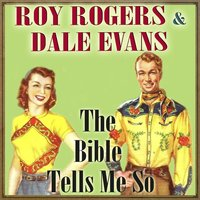 The Bible Tells Me So — Roy Rogers & Dale Evans