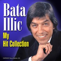 My Hit Collection — Bata Illich