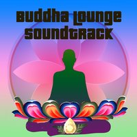 Buddha Lounge Soundtrack — сборник