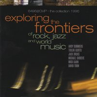 Exploring the Frontiers of Rock, Jazz and World Music — сборник