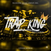 Trap King — DJ Chris