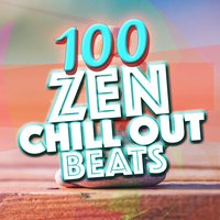100 Zen Chill out Beats — Chill Out, Buddha Zen Chillout Bar Music Café, Chillout Cafe, Buddha Zen Chillout Bar Music Cafe|Chill Out|Chillout Cafe