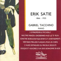 Satie : Oeuvres pour piano — Эрик Сати, Gabriel Tacchino