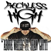 Above Water (feat. Juan Gotti) — Reckless High
