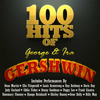 100 Hits of George and Ira Gershwin — Ella Fitzgerald